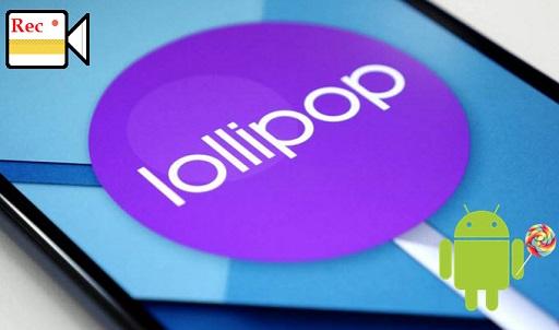 Lollipop Screen Recorder - Một trong những app hỗ trợ quay màn hình tiện dụng